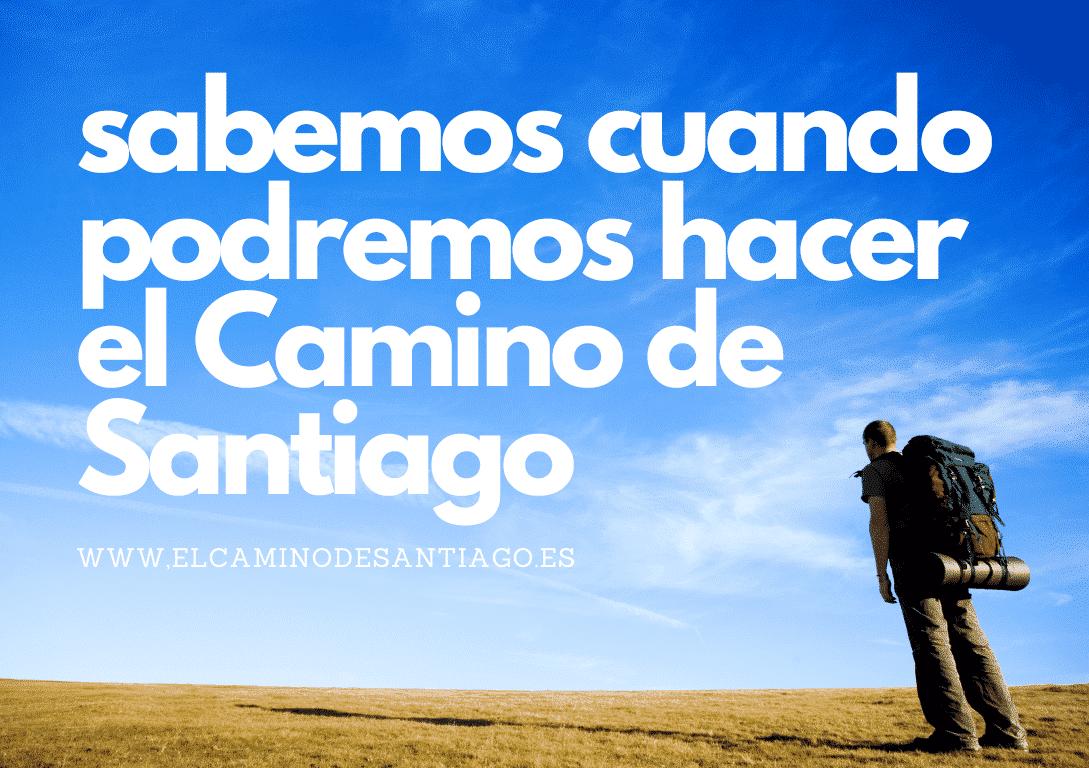 Cuándo abre el camino de Santiago